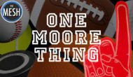 One Moore Thing: August 22, 2016