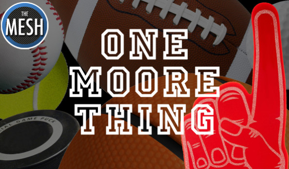 One Moore Thing: August 26, 2016